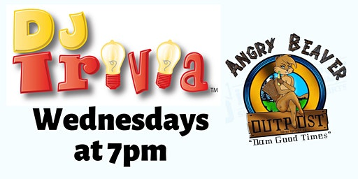 Play DJ Trivia FREE In Silver Springs - Angry Beaver Outpost