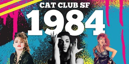 """""""1984"""" Free every Thursday at the Cat Club by Club 80s"""