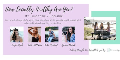 """Talking Straight LIVE: """"How Socially Healthy Are You?"""" tickets"""