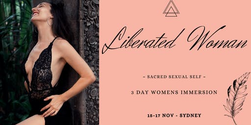 Liberated Woman ~ 3 Day Womens Immersion