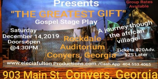Elecia Fulton Productions Presents The GREATEST GIFT  Stage Play
