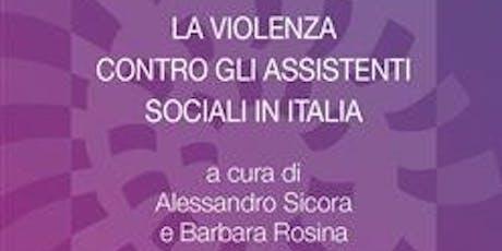 La violenza contro gli assistenti sociali in Italia biglietti