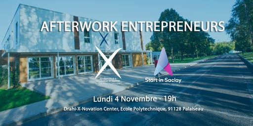 Afterwork entrepreneur, X-up x Start in Saclay