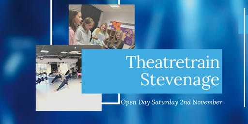 Theatretrain Stevenage Open Day