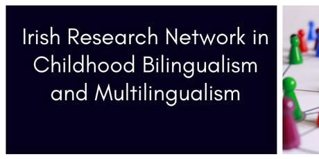 Irish Research Network in Childhood Bi/Multilingualism tickets