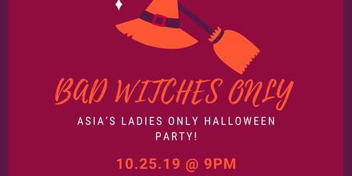 Bad Witches Only - Halloween Party
