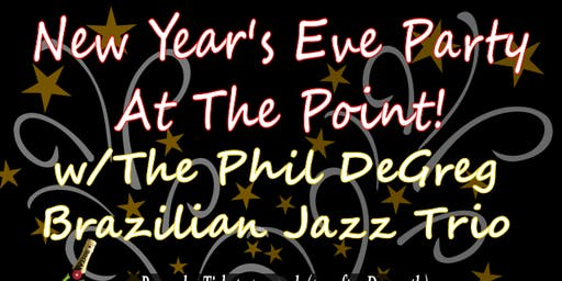 New Year's Eve Party at the Point w/ Phil DeGreg's Brazilian Jazz Trio!