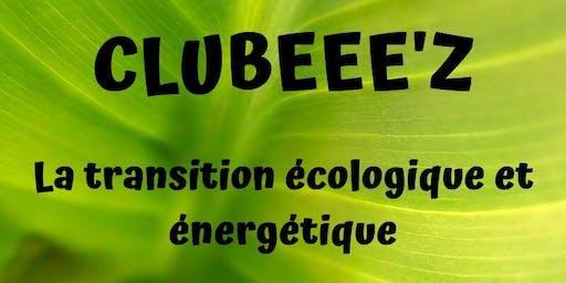 CLUBEEE'Z: La transition écologique et énergétique