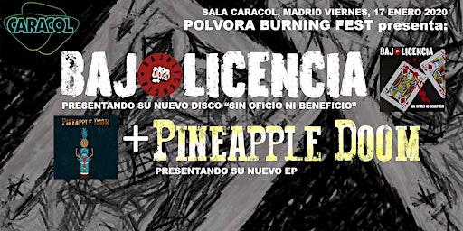 Concierto Bajolicencia + Pineapple Doom