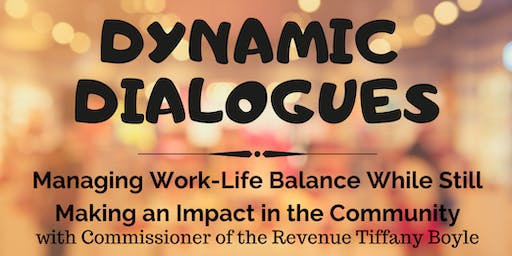 Dynamic Dialogues - Managing Work-Life Balance While Still Making an Impact in the Community