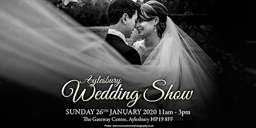 Aylesbury Wedding Show Sunday 26th January 2020 The Gateway (AVDC offices)