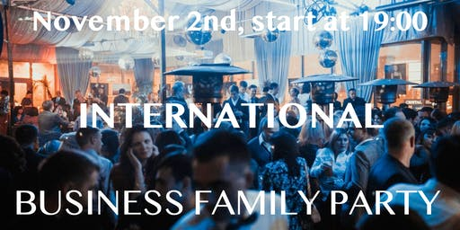 International Business Family Party (FREE Entrance)