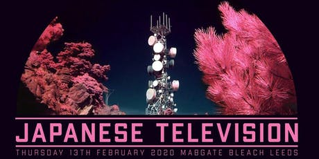 Japanese Television / Leeds tickets