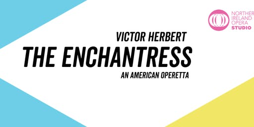 The Enchantress: An American Operetta by Victor Herbert