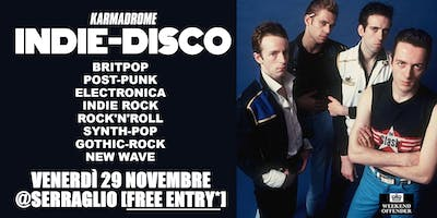 Karmadrome: Indie-Disco Party @Serraglio