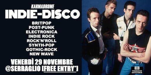 Karmadrome: Indie-Disco Party @Serraglio