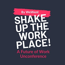 Shake up the Workplace! Future of Work Unconference logo