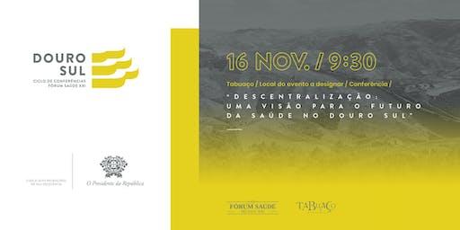 Douro Sul - Ciclo de Conferências Fórum Saúde XXI