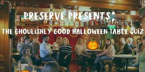Preserve presents: The ghoulishly good Halloween table quiz!