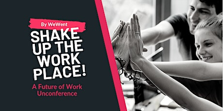 Shake up the Workplace! A Future of Work Unconference Tickets
