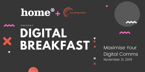 HOME & Silicon Reef's Digital Comms Breakfast