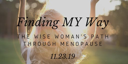 Finding MY Way: The Wise Woman's Path Through Menopause