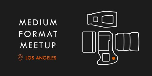 Los Angeles Medium Format Meetup