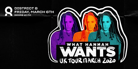 Hannah Wants  at District 8 tickets