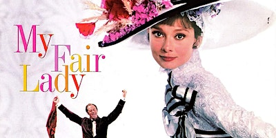 MY FAIR LADY (1964) [U]: Singalong a Dingdong Movie Night