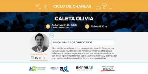 Ciclo de Charlas Caleta Olivia: INNOVAR: ¿CAOS O PROCESO?