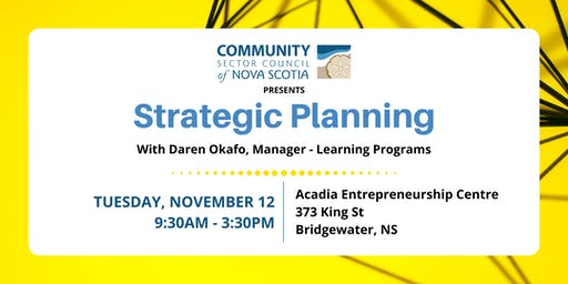 Strategic Planning Workshop - Bridgewater RESCHEDULED:  DATE TBA