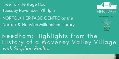 Heritage Hour: Needham - Highlights from the History of a Waveney Valley Village with Stephen Poulter tickets