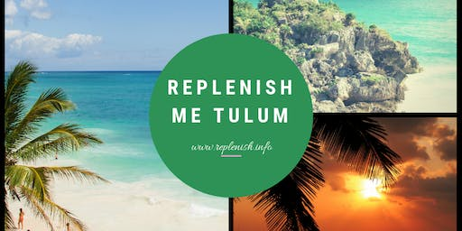 Tulum Replenish Me Retreat