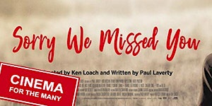 Sorry We Missed You | Cinema For The Many