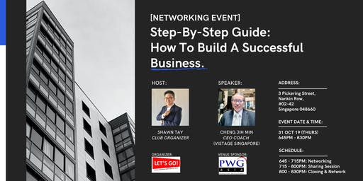 [NETWORKING EVENT] Step-By-Step Guide on How To Build A Successful Business.