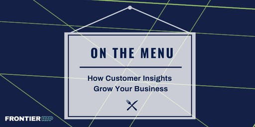 On the Menu {How Customer Insights Grow Your Business}