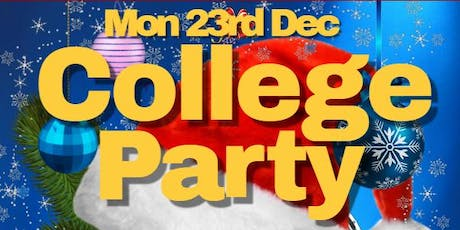College Party ★ (Mon 23rd Dec) Super Early Bird Tickets tickets