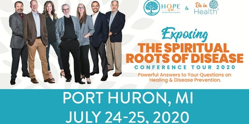 Exposing the Spiritual Roots of Disease Tour- Jul 2020-Port Huron, MI