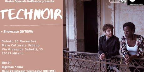Technoir + Ohtewa @Mare Culturale Urbano (MI) biglietti