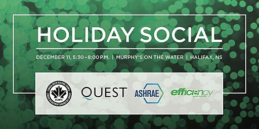 Holiday Social presented by CaGBC, ASHRAE,QUEST & Efficiency Nova Scotia