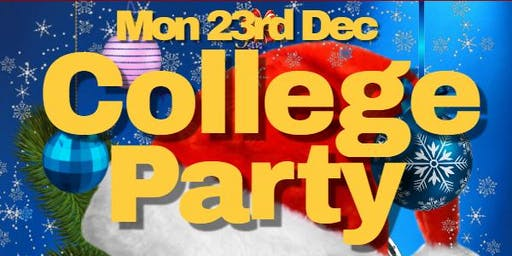 College Party ★ (Mon 23rd Dec) Early Bird Tickets