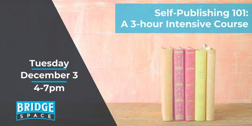 Self-Publishing 101: An Intensive 3-hour Workshop