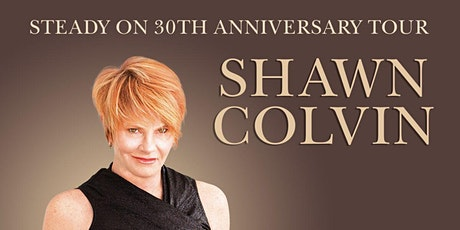 Shawn Colvin - Steady On 30th Anniversary Tour tickets