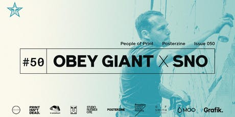 Posterzine™ Issue 50 | OBEY x SNO tickets