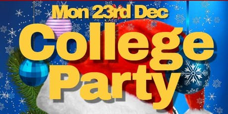 College Party ★ (Mon 23rd Dec) Standard Tickets tickets