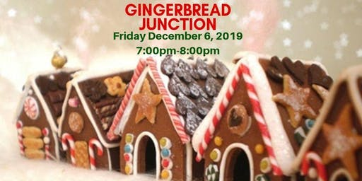 Gingerbread Junction 7:00pm
