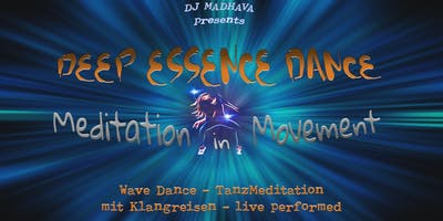 DEEP ESSENCE DANCE - Tanzmeditation mit LIVE Performance