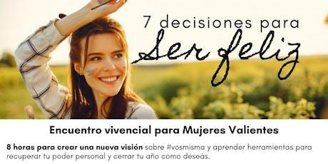 7 Decisiones para ser FELIZ. Encuentro de Mujeres Valientes entradas