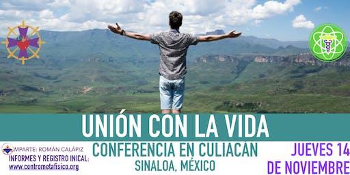 UNIÓN CON LA VIDA- Conferencia en Culiacán