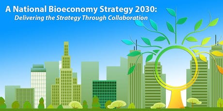 National Bioeconomy Strategy 2030: Delivered Through Collaboration tickets